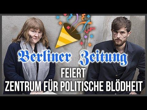 """""""Dankbar sollte er sein"""" - Die Berliner Zeitung feiert das Zentrum für Politische Blödheit"""