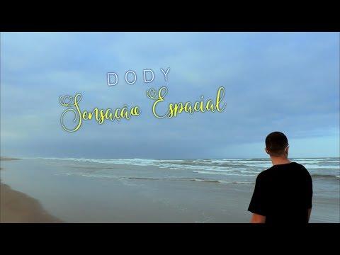 Dody - Sensação Espacial (Official Music Video)
