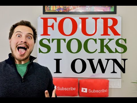 4 Stocks I Own - May 2018
