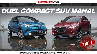 Toyota C-HR vs Mazda CX-3 l Komparasi l GridOto | Part 1