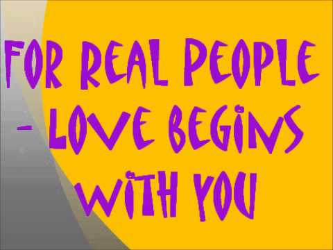 For Real People - Love begins with you