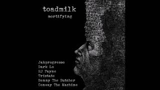 Toadmilk - Mortifying ft. Jakprogresso, Dark Lo, RJ Payne, Tristate, Benny The Butcher & Conway