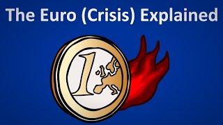 The Euro & Eurocrisis Explained