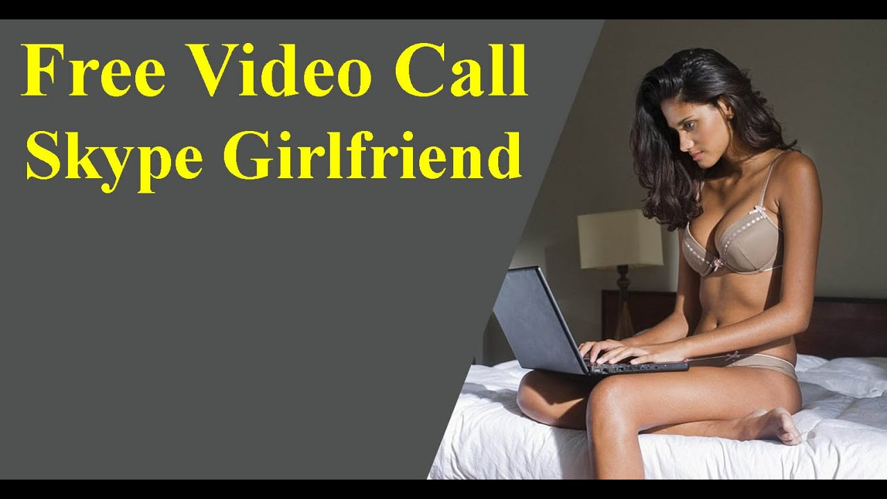 video chat with girls | Free video call Skype girlfriend