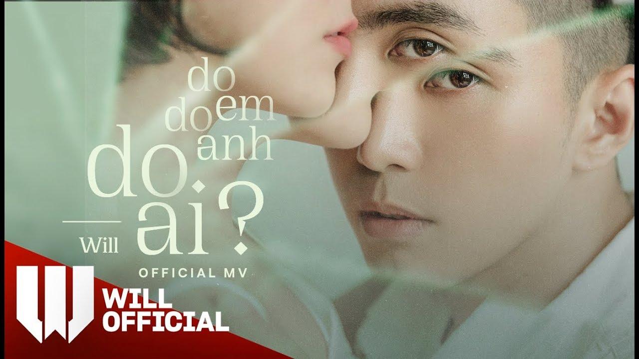 #3D Do Em, Do Anh, Do Ai – Will x Andiez | Official Music Video