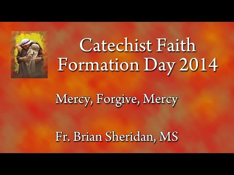 Catechist Conference 2014 - Mercy, Forgive, Mercy