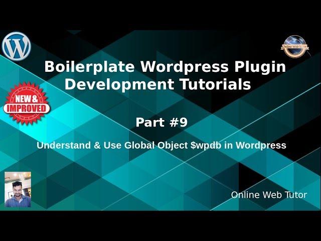 Boilerplate Wordpress Plugin Development Tutorials #9 Understand & Use $wpdb Global Object Wordpress