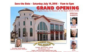 Los Angeles County Fire Museum Grand Opening July 14, 2018