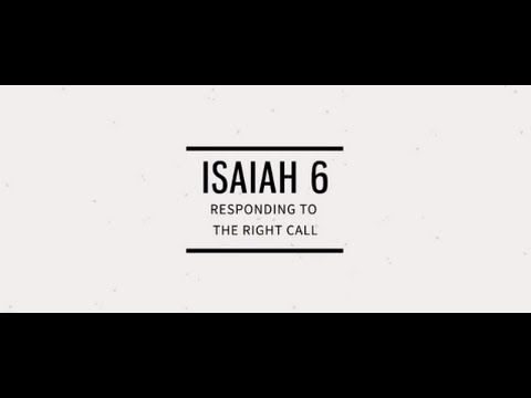 Isaiah 6: Responding To The Right Call