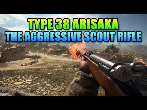 Type 38 Arisaka - Fun Aggressive Scout Rifle   Battlefield 1 Weapon Review