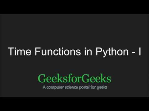 Python Programming Tutorial | Time functions in Python - Part 1 |  GeeksforGeeks
