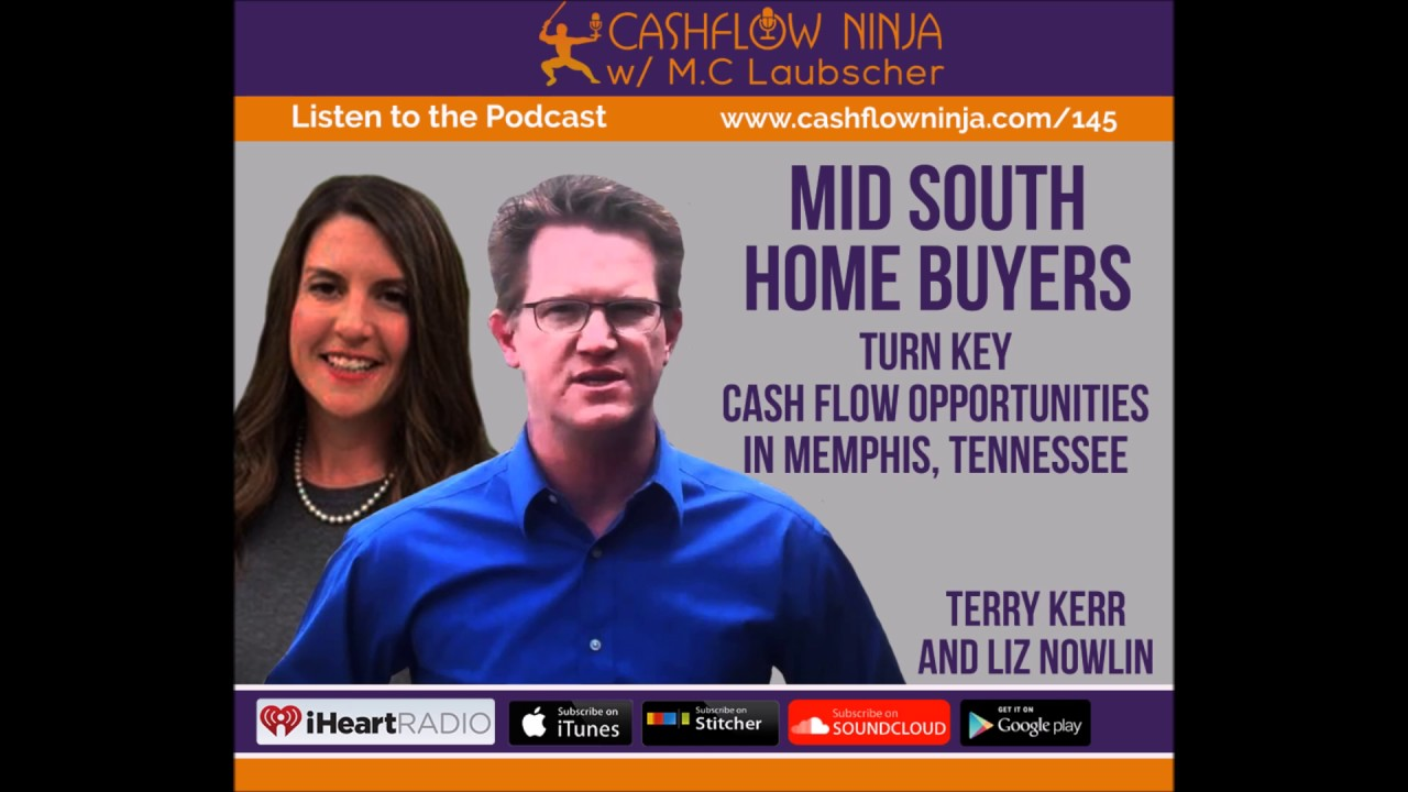 145: Terry Kerr & Liz Nowlin: Turn Key Cash Flow Opportunities in Memphis