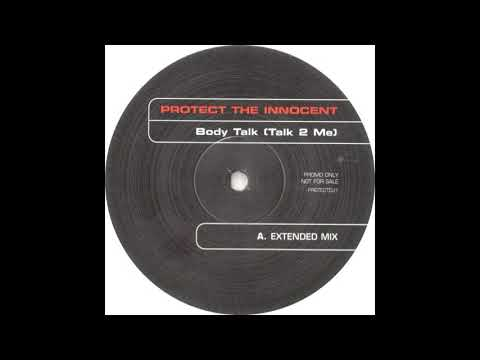 Protect The Innocent - Body Talk (Talk 2 Me) (Extended Mix) (2003)