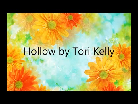 Hollow - Tori Kelly (Lyrics)
