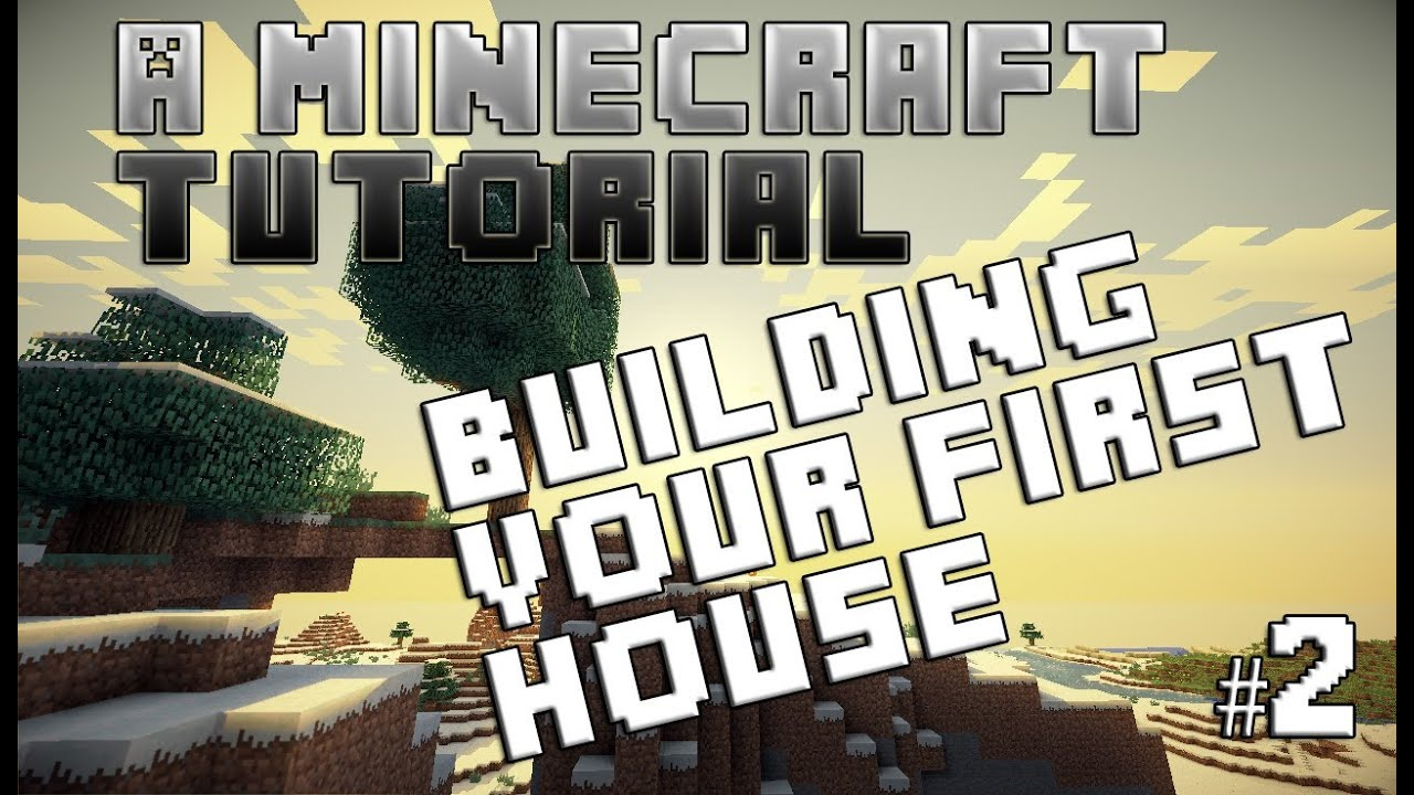 A Minecraft Tutorial Building Your First House Youtube