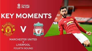 Manchester United v Liverpool | Key Moments | Fourth Round | Emirates FA Cup 2020-21