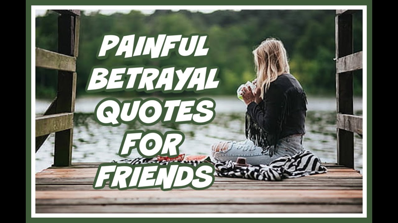 Painful Betrayal Quotes For Friends | poetryfry.com