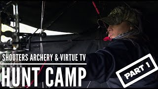 Shooters Archery & Virtue TV Hunt Camp [ PART 1 ]