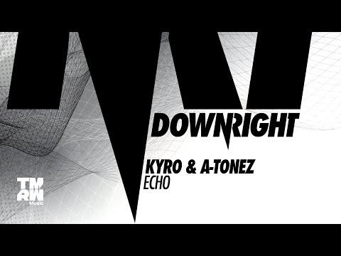Kyro & A-Tonez - Echo