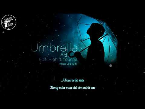 [VIETSUB | HANGUL] UMBRELLA - Epik High ft. Younha
