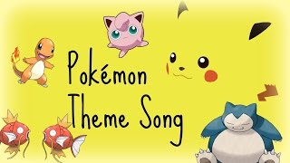 Pokemon Theme Song- Gotta Catch Em