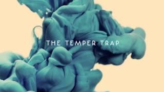 The Temper Trap - Leaving The Heartbreak Hotel