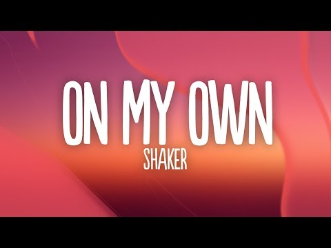 shaker---on-my-own-(lyrics)-[7clouds-release]