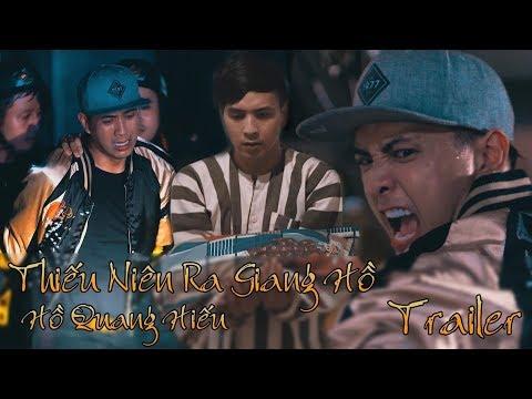 Thiếu niên ra giang hồ - Hồ Quang Hiếu   Trailer Phim Ca Nhạc