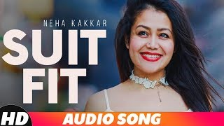 Suit Fit (Full Audio) | Neha Kakkar Feat. Gippy Grewal | Latest Punjabi Song 2018 | Speed Records