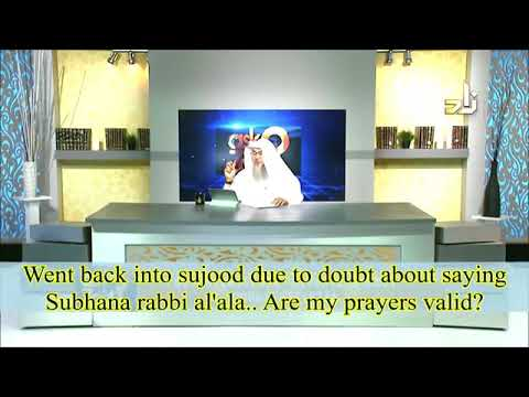 Doubt about saying adkhar in sujood after getting up, went back, is prayer valid? - Assimalhakeem