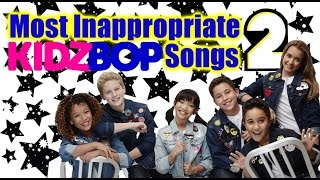 The Most Inappropriate Kidz Bop Songs Part 2