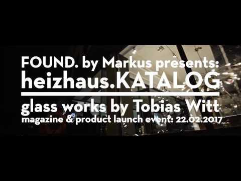 heizhaus.KATALOG features: Tobias Witt glass works FOUND. by Markus