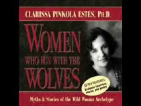Women Who Run with the Wolves  Myths and Stories of the Wild Wom