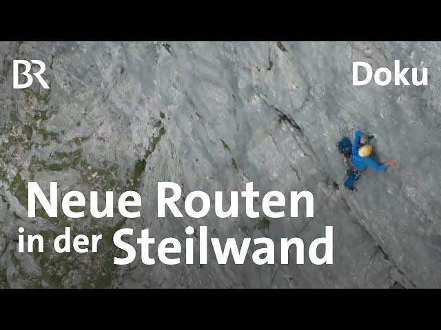 Routenerschließung: Neue Klettertouren für die Reiteralm | Bergauf-Bergab | Doku | BR