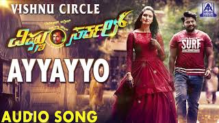 Ayyayyo | Vishnu Circle New Kannada Movie | Vijaya Prakash | Akash Audio