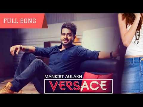 VERSACE   Full Songs   Mankirt Aulakh   Latest Punjabi Songs 2017