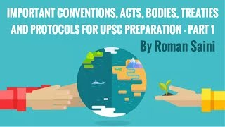 Convention, Acts, Bodies, Treaties and Protocols - Important for UPSC Preparation - Part 1