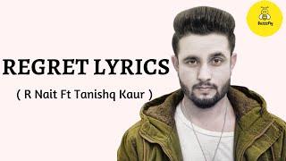 Regret Lyrics by R Nait Ft Tanishq Kaur   Latest Punjabi Songs 2020