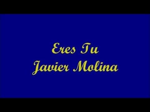 Eres Tu - Javier Molina (Letra - Lyrics)