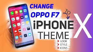Oppo F7 iPHONE X STYLE, Theme and LOOK in English by VickGEEK