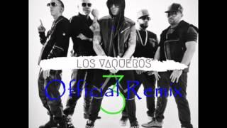 Los Vaqueros 3  (Intro) Wisin Ft. Gavilan, Arcangel, Baby Rasta & Mas (Official Remix 2015)