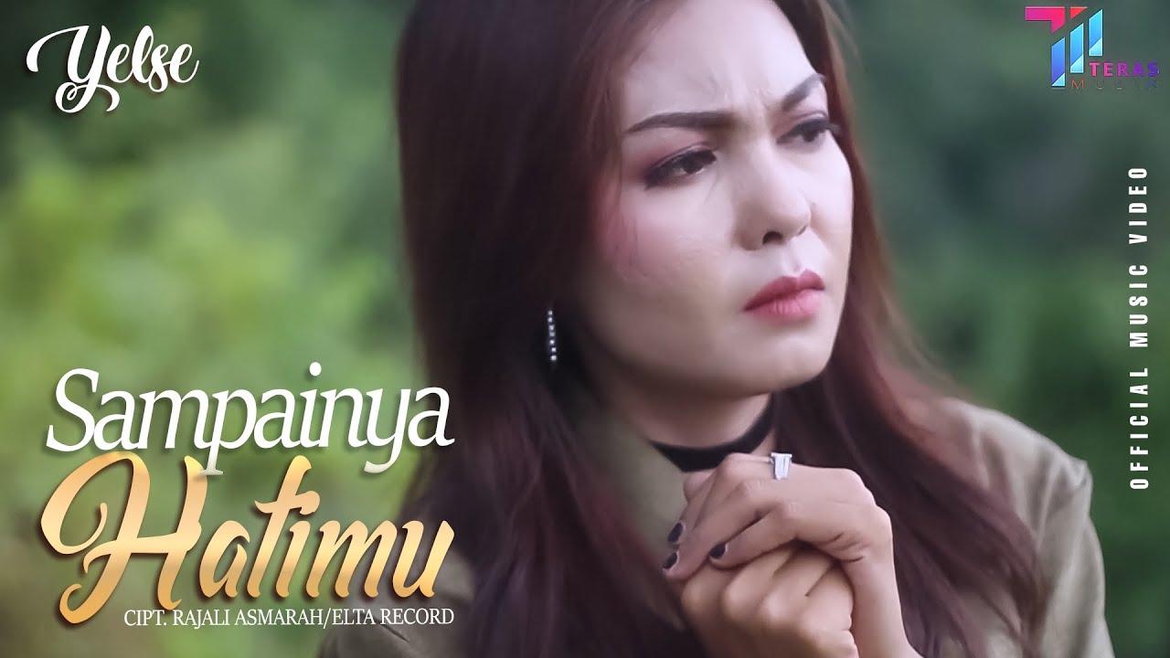 Yelse  - Sampainya Hatimu ( Official Music Video)