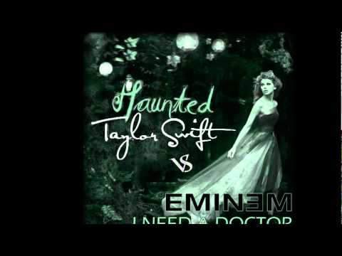 Taylor Swift ft. Eminem - Haunted/I Need A Doctor Mash-Up