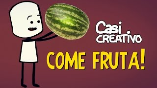 Come Frutas | Casi Creativo