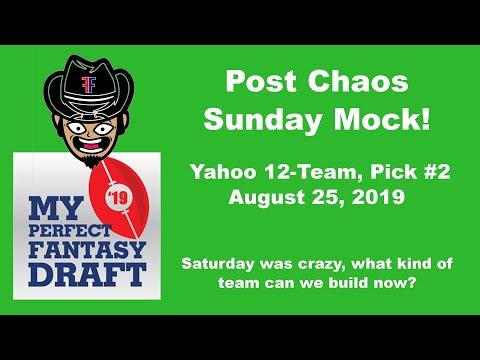 Post Chaos Mock Draft!  Yahoo 12-team, Pick #2  August 25, 2019