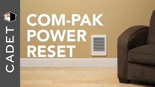 How to power reset the Com-Pak, Com-Pak Twin   Cadet Heat