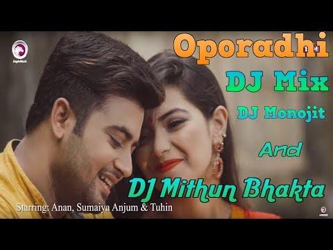 Oporadhi Dj Mix - Dj Mithun Bhakta And Monojit - Arman Alif - New Bangla Song 2018 Official Video