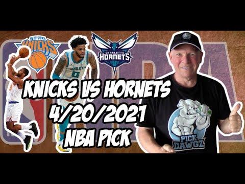 New York Knicks vs Charlotte Hornets 4/20/21 Free NBA Pick and Prediction NBA Betting Tips