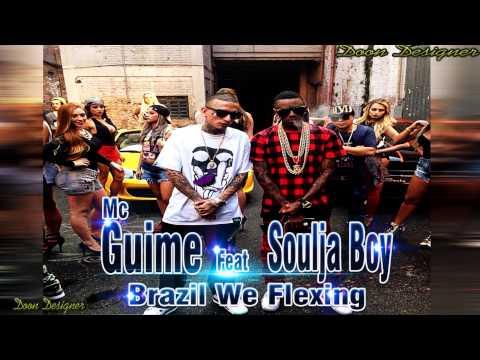 MC Guime e Soulja Boy  Brazil We Flexing