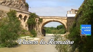 Vaison-la-Romaine (Vaucluse - France) sites incontournables a visiter.